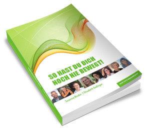 So hast du dich noch nie bewegt. Gemeinschaftsbuch Verlag Basic-Erfolgsmanagement.