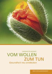Vom Wollen zum Tun. Verlag Basic Erfolgsmanegement.