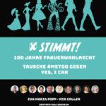 STIMMT! 100 Jahre Frauenwahlrecht Tausche #me too gegen Yes, I can.