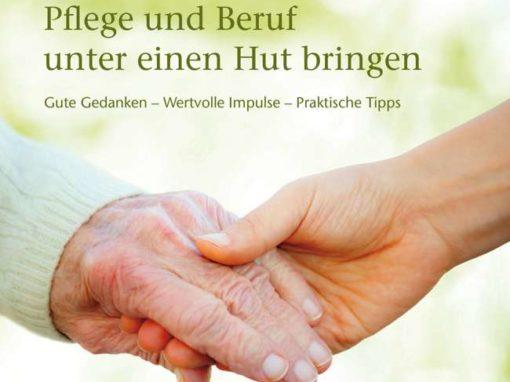 Pflege und Beruf unter einen Hut bringen