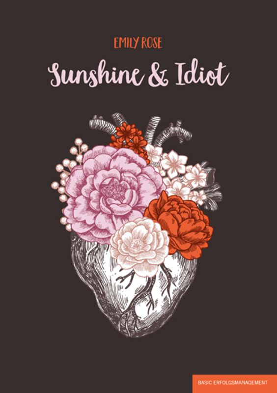 Buchtitel Sushine & Idiot Emily Rose
